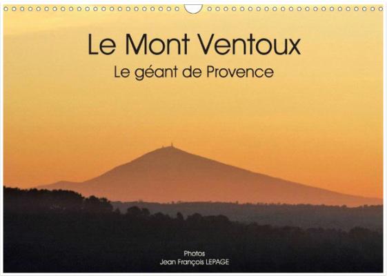 Jean François Lepage : Le Mont Ventoux, le géant de Provence